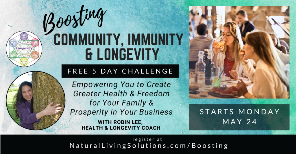 Boosting COmmunity, Immunity and Longevity 5 Day Challenge, May 24-28, 11am PST